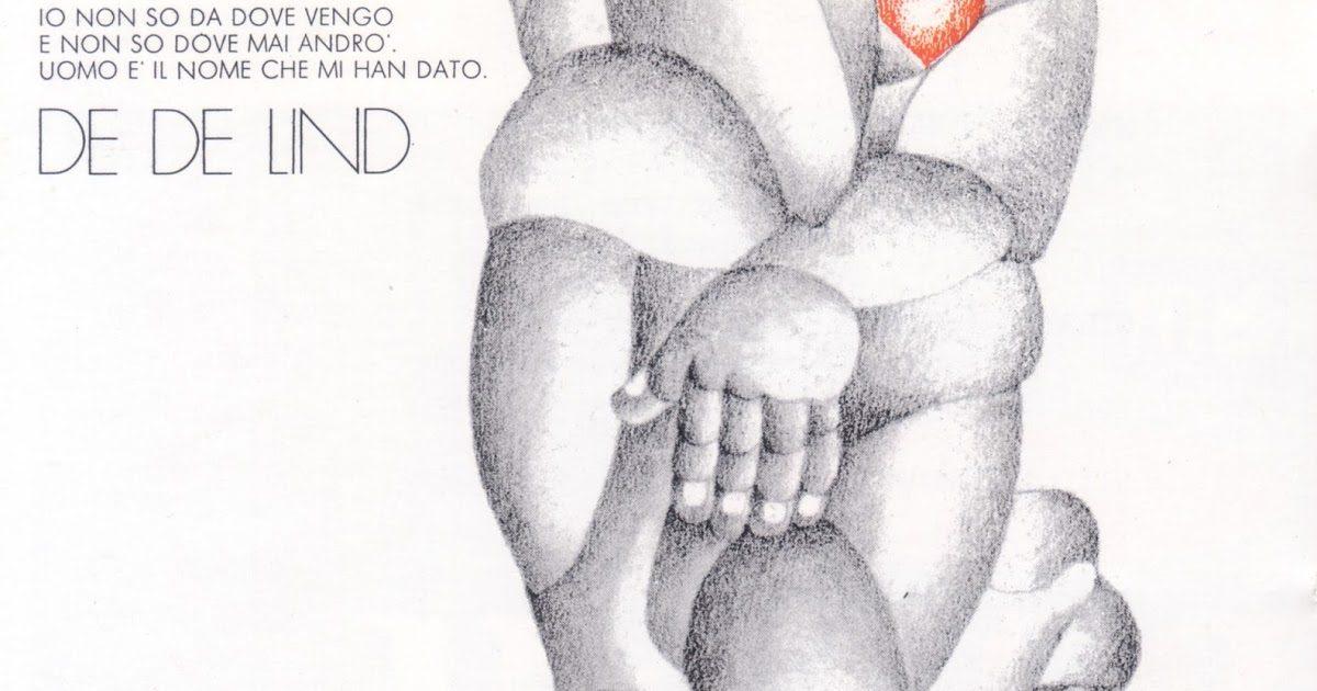 """De De Lind """"Io non so da dove vengo e non so dove mai andrò. Uomo è il nome che mi han dato"""" (1973)"""