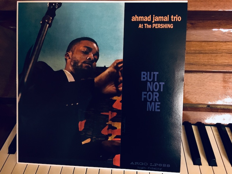 "Ahmad Jamal at the Pershing ""but not for me"""