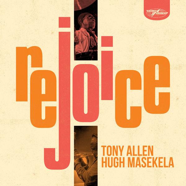 Tony Allen – Hugh Masekela: Rejoice il nuovo album